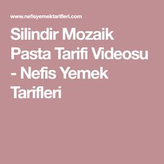 Silindir Mozaik Pasta Tarifi Videosu - Nefis Yemek Tarifleri