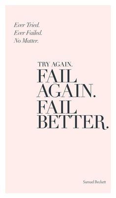 Ever tried. Ever failed. No matter. Try again, fail again. Fail better. | Motivations Boost für Gründer und Gründerinnen, für alle, die ihren eigenen Weg gehen und einen Arschtritt brauchen, um durchzuhalten und sich daran zu erinnern, warum sie angefangen haben ♡ Entrepreneurship Quote