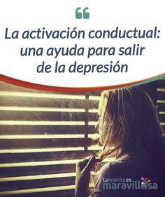 La activación conductual: una ayuda para salir de la depresión La #depresión conlleva evitación de actividades. La activación #conductual propone retomar aquello que nos interesa y así recuperar nuestro #bienestar. #Emociones
