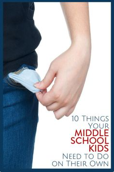 10 Things Your Middle School Kids Need to Do on Their Own - from finances to electives, this is a really helpful list for parents of teens and tweens