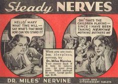 "10 Dr. Miles Nervine ads. ""Mama's little Helper"" marketed as a ""calmative"" from 1890 until the late 1960's."
