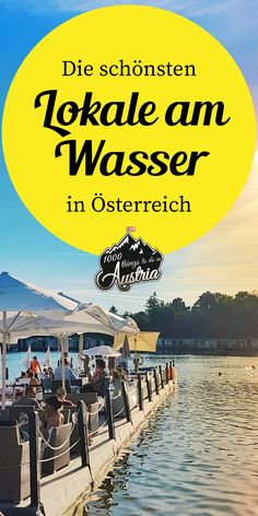 Die schönsten Lokale direkt am Wasser - Lifehacks, Austria, Tour, Sailing, Places To Visit, Restaurant, Outdoor, Dreams, Mountains