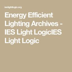 Awesome Energy Efficient Lighting Archives   IES Light LogicIES Light Logic