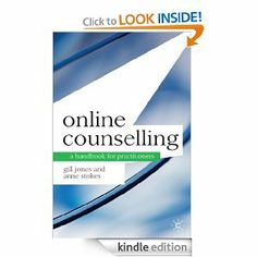 Online Counselling: A Handbook for Practitioners (Professional Handbooks in Counselling and Psychotherapy) by Gill Jones. $24.89. Publisher: Palgrave Macmillan; 1 edition (November 12, 2008). 176 pages. Author: Gill Jones