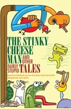"The Stinky Cheese Man and Other Fairly Stupid Tales | Theater review: ""The Stinky Cheese Man and Other Fairly ..."