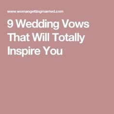 9 Wedding Vows That Will Totally Inspire You