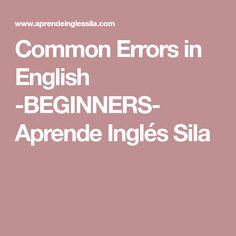 Common Errors in English -BEGINNERS- Aprende Inglés Sila