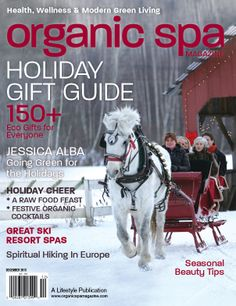 Organic Spa Magazine: Nov-Dec 2013 Holiday Gift Guide Issue! Read the entire digital magazine issue online |  #OrganicSpaMagazine