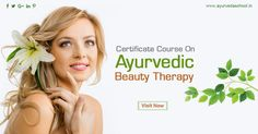 Certificate Course on Ayurvedic Beauty Therapy. http://ayurvedaschool.in/Ayurveda-Panchakarma-Courses.html#BeautyCare