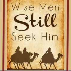 Wise Men STILL Seek Him...APOSTOLIC-PENTECOSTAL-CHRISTIAN