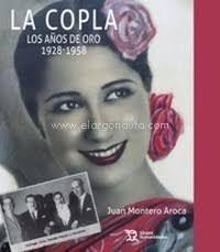 La copla : los años de oro: 1928-1958 / Juan Montero Aroca.. -- Valencia : Tirant humanidades, 2017.