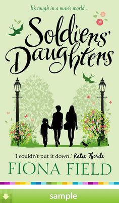 'Soldiers' Daughters' by Fiona Field - Download a free ebook sample and give it a try! Don't forget to share it, too.