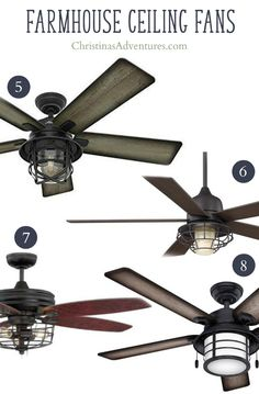 This fan brings to her a variety of styles such as farmhouse