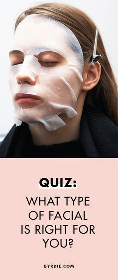 The best facial for your skin type