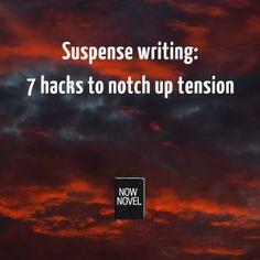 Suspense writing: 7 hacks to notch up tension