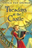 Tuesdays at the Castle by Jessica Day George -- Prairie Pasque Nominee 2013-14