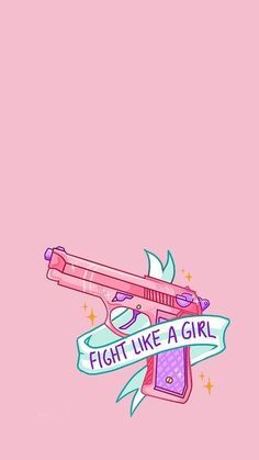 // Fight like a girl