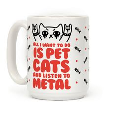 All I Want To Do Is Pet Cats And Listen To Metal - Some days, all you want to do is pet cats and listen to metal, and this funny heavy metal mug is perfect for those times! This metal cat design is perfect for any metalhead who loves the thrill of a mosh pit but also enjoys petting cute and fluffy cats. Everyone needs a middle ground!