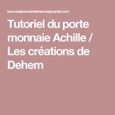 Tutoriel du porte monnaie Achille / Les créations de Dehem