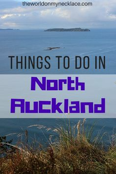 Rodney District in the north of Auckland is far removed from the busyness of Auckland City. There are small country towns, beautiful parks and long stretches of white sand beach. Rodney District is the perfect escape from the big city. | The World on my Necklace