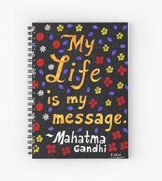 My Life Is My Message, Mahatma Gandhi Quote, Lettering, Flower And Leaf Doodle, Inspirational by Eneri Collection