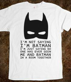 I'm not saying I'm Batman t shirt tee shirt