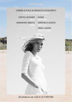 Le fortune SS2014 Crista Leonard (Photo) Nur Ia (Blow Models Barcelona) Marianne Krauss (Styling & Production) Veronica Garcia Make UpMake Up  Oriol Gayan (Graphic design) Le Fortune are Francisca Izquierdo & Gaby Pujol