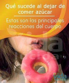 Esto sucede en tu cuerpo cuando dejas de comer azúcar. http://www.lavidalucida.com/lo-que-pasa-en-tu-cuerpo-cuando-dejas-de-comer-azucar.html
