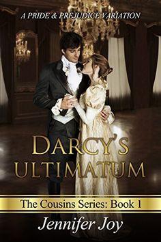 Darcy's Ultimatum: A Pride & Prejudice Variation (The Cousins Book 1), http://www.amazon.com/dp/B00V2ETLJE/ref=cm_sw_r_pi_awdm_AvX.vb16WASB4