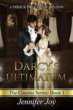 Darcy's Ultimatum: A Pride & Prejudice Variation (The Cousins Book 1), http://www.amazon.com/dp/B00V2ETLJE/ref=cm_sw_r_pi_awdm_AvX.vb16WASB4