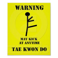 Taekwondo Warning Poster Print from Zazzle.com