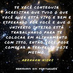 Abraham Hicks em frases #0030 - Aquilo que você quer está esperando por você