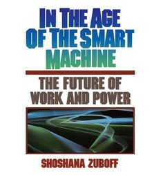 Introducing In the Age of the Smart Machine The Future of Work and Power Paperback  Common. Great Product and follow us to get more updates!