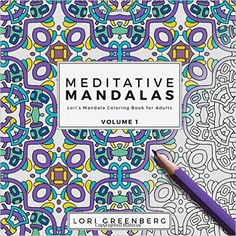 Amazon.com: Meditative Mandalas (Lori's Mandala Coloring Book for Adults) (Volume 1) (9781539168799): Lori Greenberg: Books