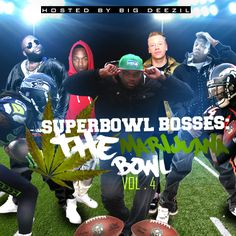 Various Artist - Super Bowl Bosses: The Marijuana Bowl Hosted by DJ Big Deezil