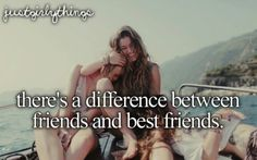 I found out the diff between friends and best friends -K