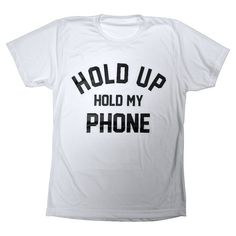 HOLD UP HOLD MY PHONE [TEE] | PRIVATE PARTY
