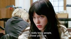 """you never really know people, even those you love."" 
