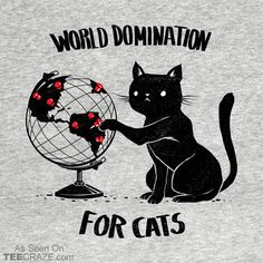 World Domination for Cats T-Shirt Designed by Tobe_Fonseca. #TeeCraze #Funny #Cat #Kitten #tshirt