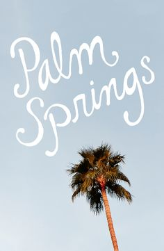 Palm Springs. Love the font.