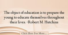 Robert M. Hutchins Quotes About Education - 15844