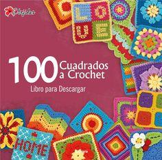 100 Grannys a Crochet - Libro para Descargar Granny Square Häkelanleitung, Granny Square Crochet Pattern, Crochet Blocks, Crochet Squares, Crochet Motif, Crochet Stitches, Crochet Designs, Free Crochet, Knit Crochet