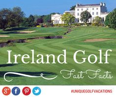 Ireland Golf Vacations - Fast Facts! Learn more about the courses included on our upcoming Ireland Golf and Sightseeing Tour #uniquegolfvacations #ireland #golf #golfholidays