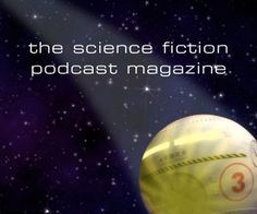 Escape Pod - as the picture says; this is the science fiction podcast magazine. Many are very good, but I try to stick to the 'OK for kids' category.