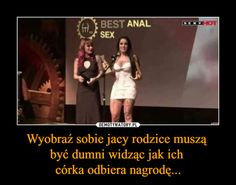 Wyobraź sobie jacy rodzice muszą być dumni widząc jak ich córka odbiera nagrodę... Polish Memes, For Everyone, Haha, Entertaining, Humor, Funny, Ha Ha, Humour, Funny Photos