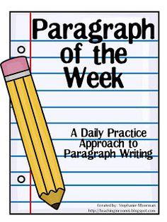 Teaching in Room 6: Paragraph of the Week. A scaffolded day-by-day approach to writing a paragraph.