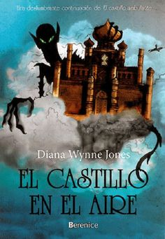 Diana Wynne Jones | El Castillo Ambulante | Howl #2 Disponible http://eliethj.blogspot.com/2014/12/diana-wynne-jones-saga-howl.html