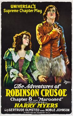 The Adventures of Robinson Crusoe (1922), a serial with 18 chapters. A lost film. ~ Bizarre Los Angeles.