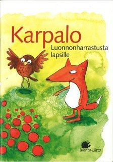 Karpalo, luonnonharrastusta lapsille - Luonto-Liitto Early Education, Early Childhood Education, Tree Forest, Environmental Science, Nature Crafts, Walking In Nature, Science And Nature, Finland, Kindergarten