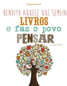 """frases, poesias e afins — """"O livro caindo n'alma É germe — que faz a palma,..."""